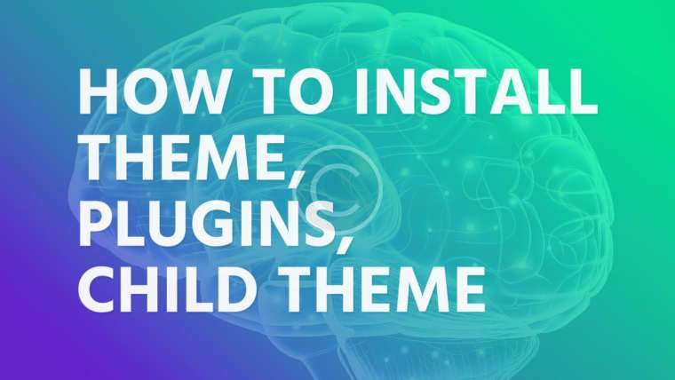 How to install theme, plugins, child theme