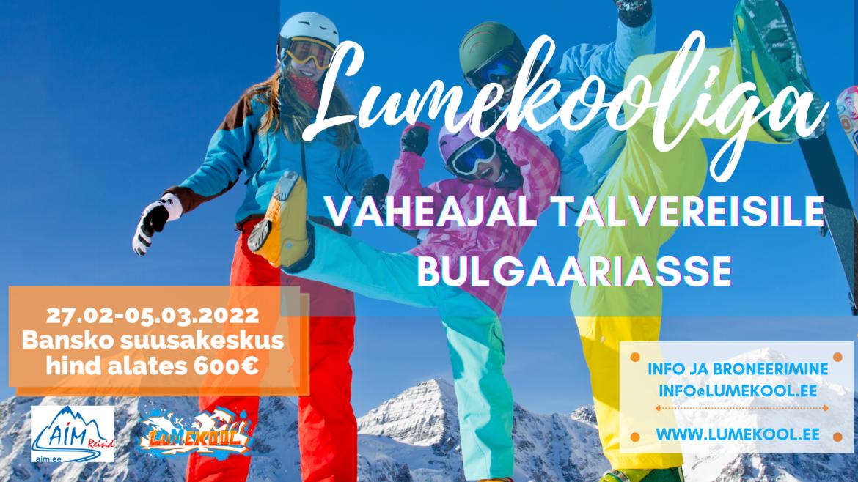 Lumekool kutsub mäesuusa- ja lumelaua reisile Bulgaariasse!